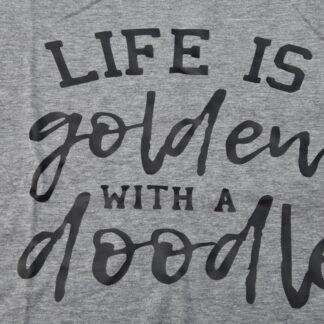 life is golden wiht a doodle, doodle, goldendoodle shirt, labradoodle, dames shirt, shirt voor dames, hondenshirt (2)