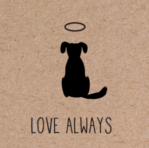 herbafix wenskaarten, love always, wenskaart hond, overlijden hond, overleden hond, liefde hond